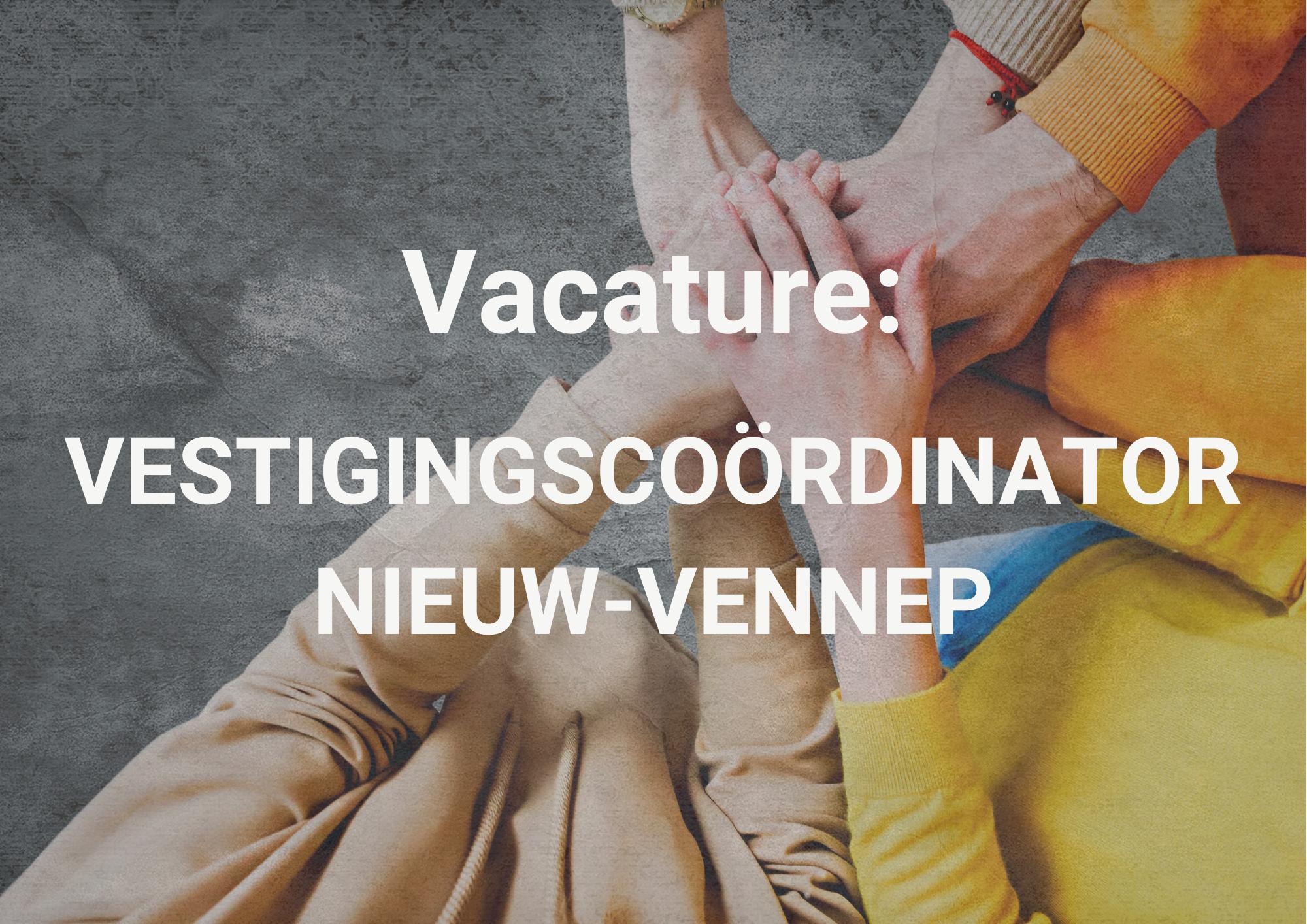 Vacature Vestigingscoördinator Nieuw-Vennep
