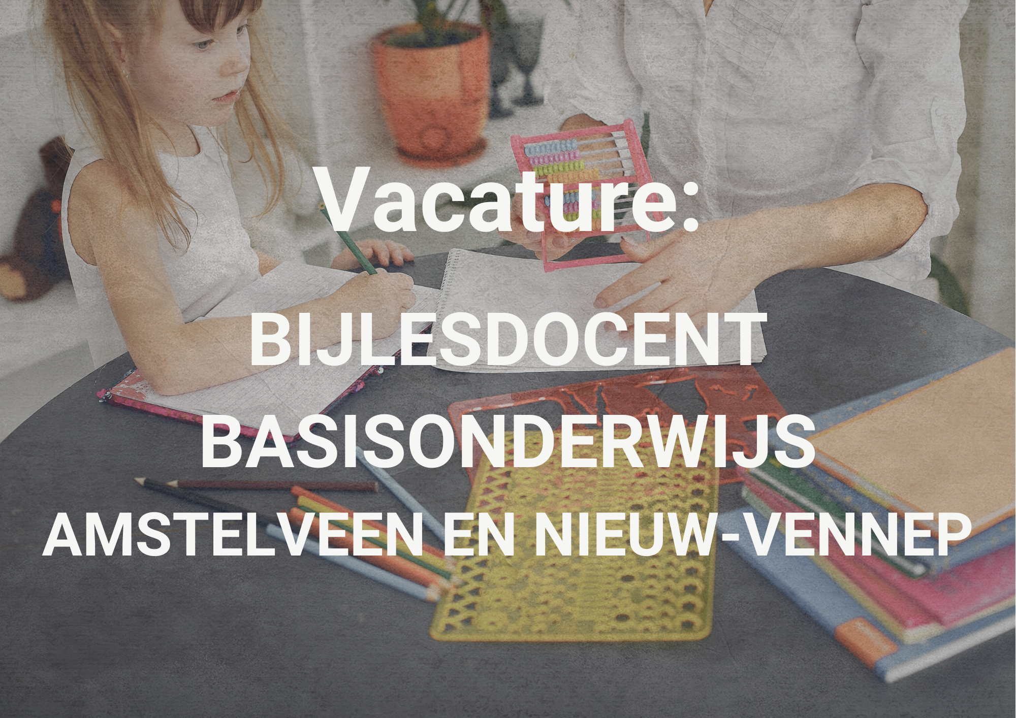 Vacature Bijlesdocent basisonderwijs Amstelveen en Nieuw-Vennep
